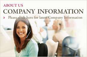 ABOUT US, COMPANY INFORMATION, Please click here for latest Company Information